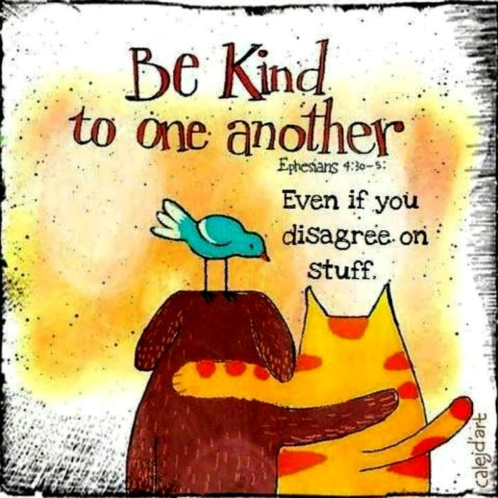 Image result for be happy,be nice to each other